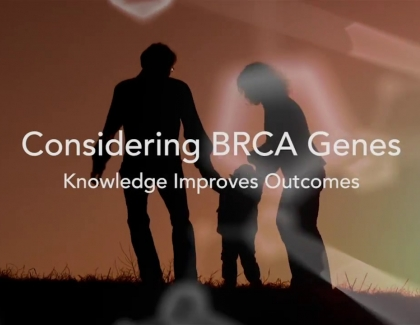 Embedded thumbnail for BRCA Genes: Knowledge Improves Outcomes Highlights